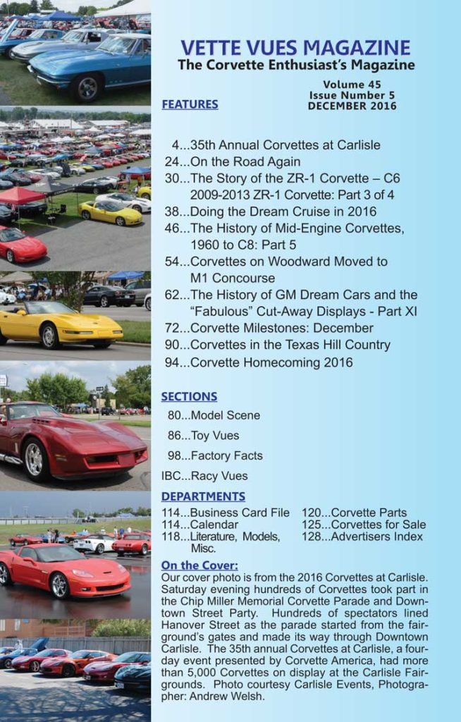Here is a list of the features and articles that are the in the December 2016 issue of Vette Vues Magazine. The Corvette Magazine for Corvette Enthusiasts.