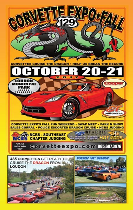 Corvette Expo Fall October 20-21, 2017 Loudon, Tennessee. Car Show, Swap meet, Sales Corral, Dragon Cruise, NCRS Chapter Meet, Hot Rods. 865-687-3976 or visit their website corvetteexpo.com.