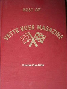 When Vette Vues Magazine celebrated its first ten years of continuous publication, Editor and founder, James Prather, decided to do a Special Edition Collector book. The Best of Vette Vues Magazine came out in 1981. The book had a red hardcover and was 488-pages, which featured some of the favorite articles that appeared over those early years.