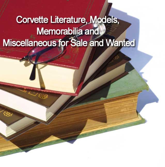 Corvette Literature, Models, Memorabilia and Miscellaneous for Sale and Wanted