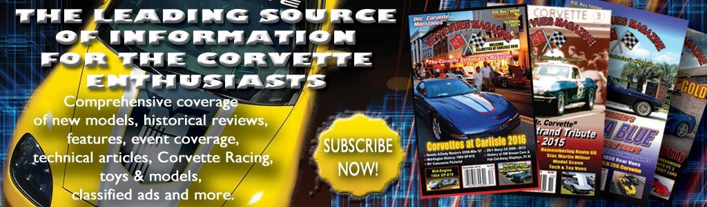 Subscribe to Vette Vues Magazine - the Corvette Enthusiast's Magazine since 1972.