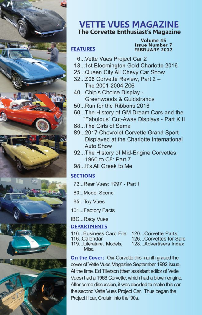 This is the cover and articles that appeared in the February 2017 Vette Vues Magazine.