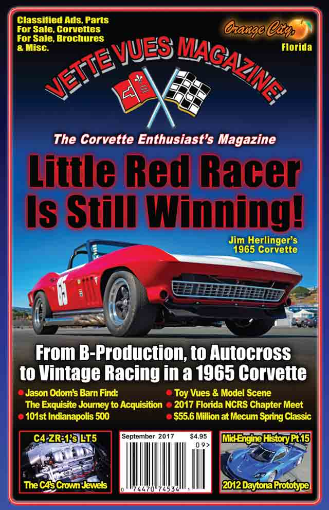 In September 2017 issue preview of Vette Vues Magazine you will enjoy a 1965 Corvette restoration, a Corvette Barn Find, Corvette History, Corvette Club coverage, Corvette technical information, Corvette historical data, Corvette auction results, Corvette Racing, model cars, classifieds, Corvette calendar of events, and more. . #552 September 2017 Vette Vues Magazine, Volume 46, Issue Number 2