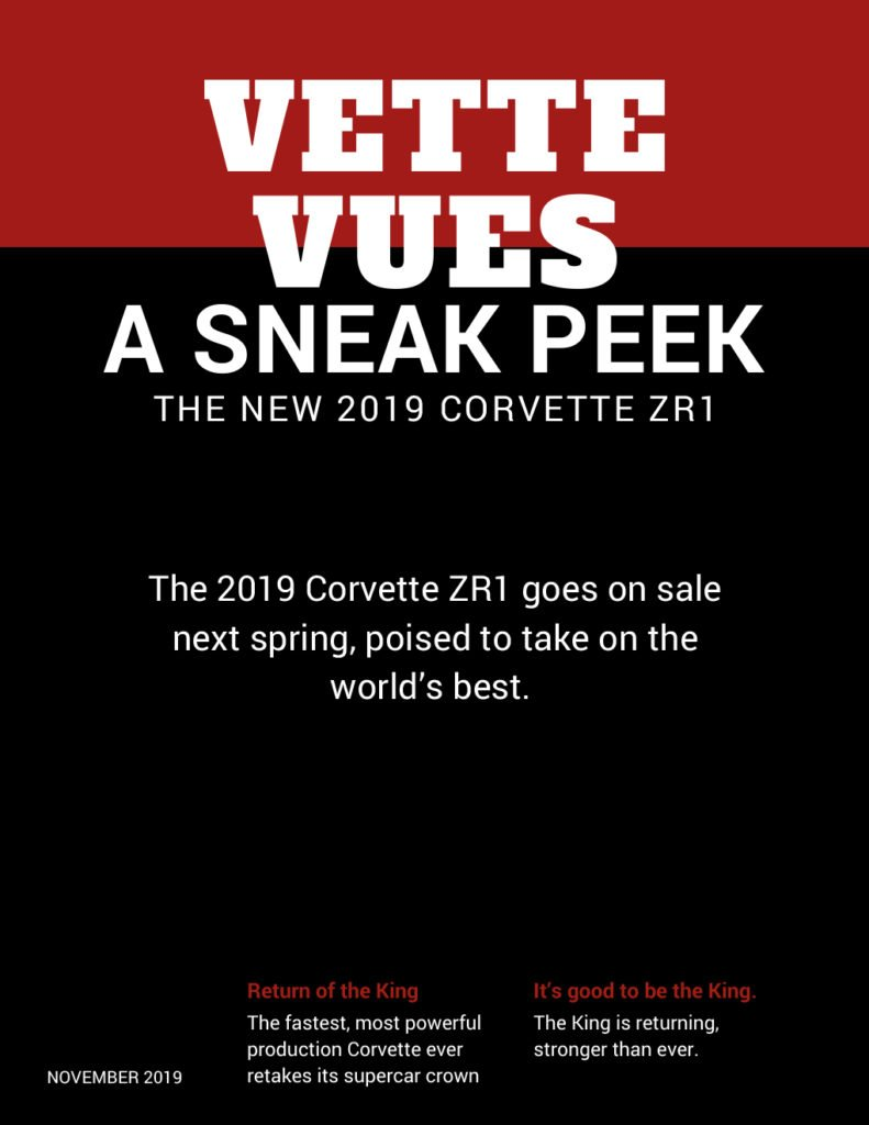 2019 Corvette ZR1 First Look: Return of the King The fastest, most powerful production Corvette ever retakes its supercar crown