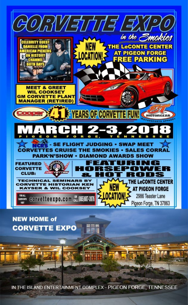 Corvette Expo March 2-3, 2018 held at the LeConte Center in Pigeon Forge. This is a new location and date.