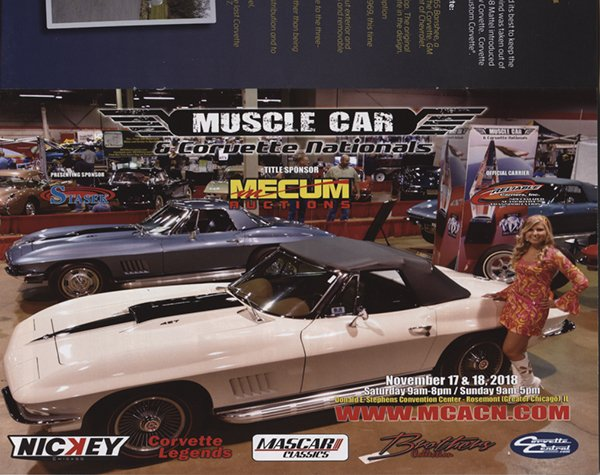 IL, Rosemont (Chicago), November 17-18: Muscle Car and Corvette Nationals (MCCN), Donald E Stevens Convention Center. For info call Bob 586-549-5291