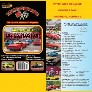 OCTOBER 2018 ISSUE VETTE VUES MAGAZINE, VOLUME 47, ISSUE NUMBER 3