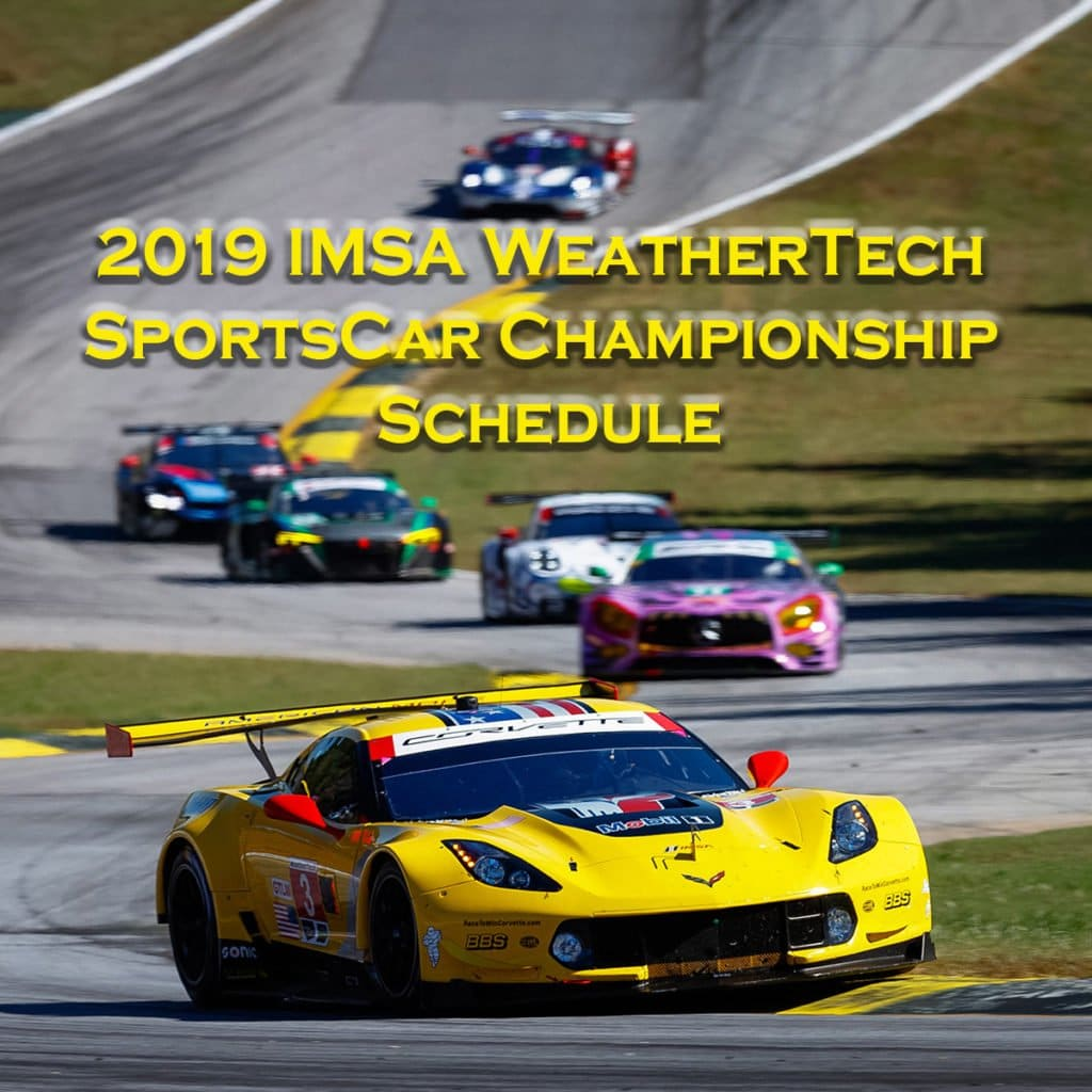 2019 IMSA WeatherTech SportsCar Championship Schedule