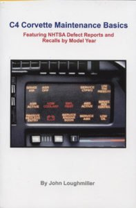 C4 Corvette Maintenance Basics: Featuring Defect Reports and Recalls by Model Year by John Loughmiller