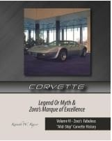 "CORVETTE Legend OR Myth Volume II - Zora's Fabulous ""Midship"" Corvette History"