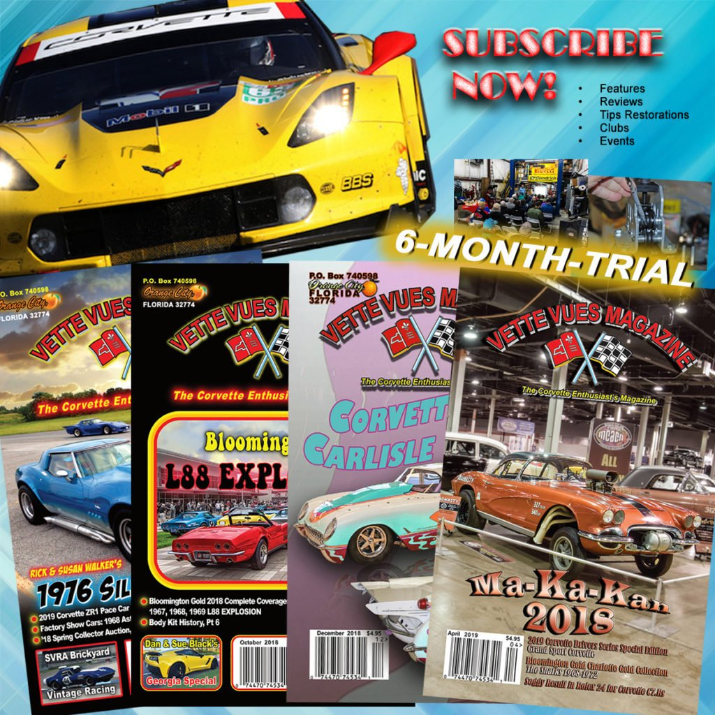 We offer a 6-month Trial Subscription to Vette Vues Magazine.