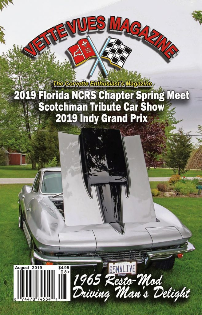 Cover of the August 2019 Issue Vette Vues Magazine. Our Cover Car is a 1965 Corvette Resto-Mod owned by Bill Dorman, owner of Xcentrick Autosports in Windsor, Ontario, Canada.
