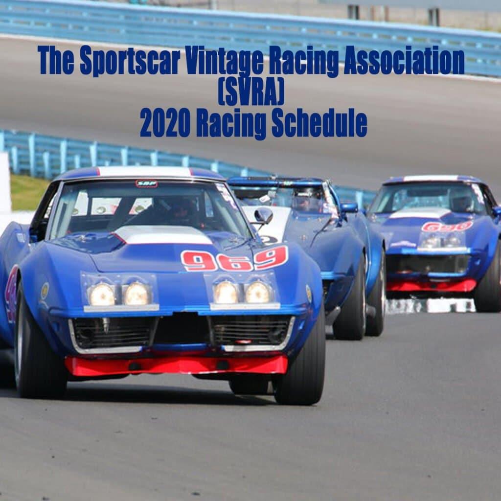 The Sportscar Vintage Racing Association (SVRA) 2020 Racing Schedule.