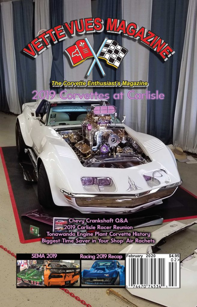 Vette Vues Magazine February cover is of Joe Barra's 1972 Corvette on display in Chip's Choice at Corvettes at Carlisle 2019. Photographer: Kornel J Werner