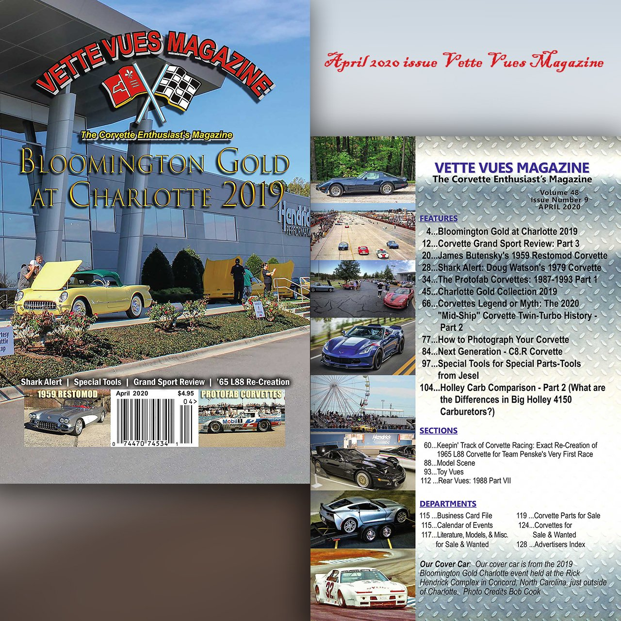 Vette Vues Magazine April 2020 has several features including the coverage of the 2019 Bloomington Gold Charlotte event. History, tech, parts for sale and more.