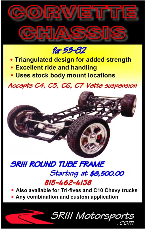 SRIII Motorsports Inc is a builder of Hi-tech round tube frames and chassis for Corvettes and street rods.