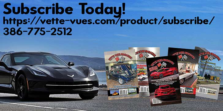 Subscribe to Vette Vues Magazine - Corvette Magazine for Corvette Enthusiasts since 1972.