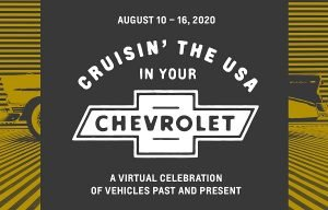 Chevrolet hosts a week-long virtual fan experience called Cruisin' the USA in Your Chevrolet on its social media channels from August 10-16 to celebrate more than a century of the brand's automotive history.