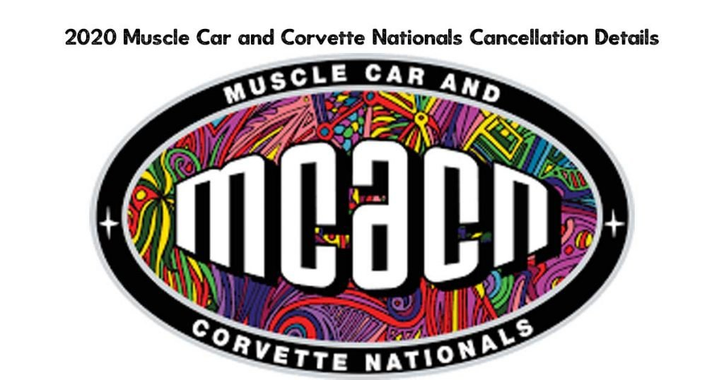 2020 Muscle Car and Corvette Nationals Cancellation Details