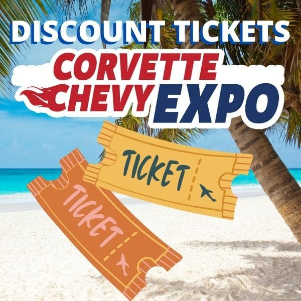 Discount Tickets for the Corvette Chevy Expo March 19 & 20, 2022 at Galveston Island Convention Center, Texas.
