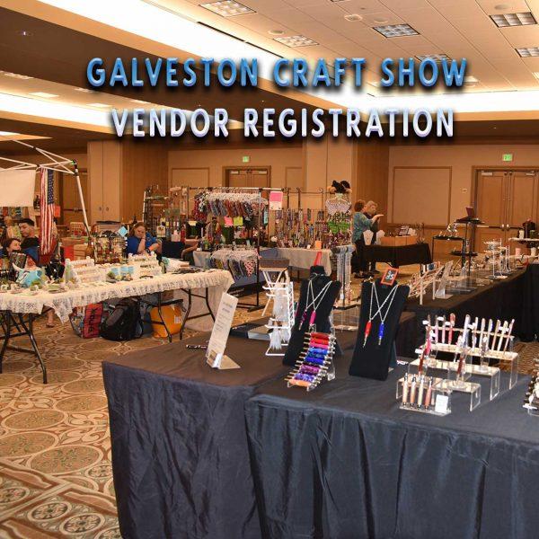 Galveston Craft show vendor registration.