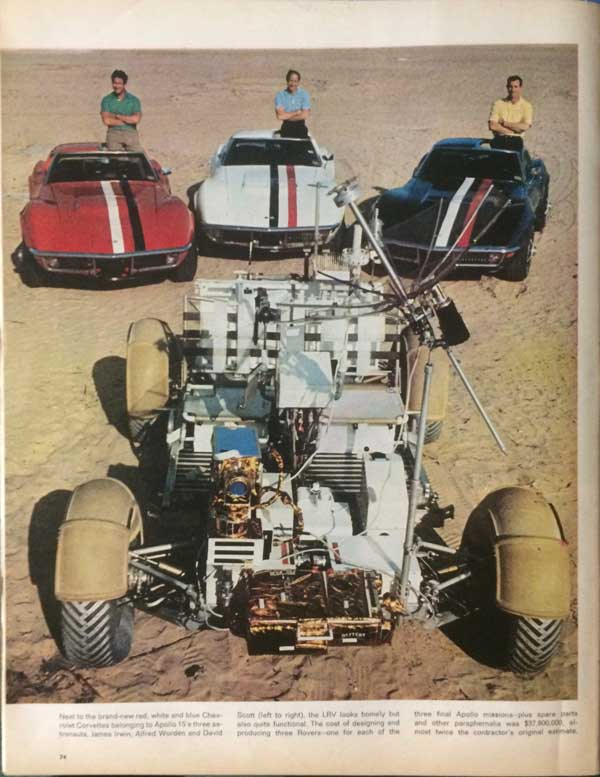 """This photo appeared in the June 1971 issue of Life Magazine. This is the text under the picture of the astronaut's Corvettes. """"Next, to the brand-new red, white, and blue Chevrolet Corvettes belonging to Apollo 15's three astronauts, James Irwin, Alfred Worden, and David Scott (left to right), the LRV looks homely but also quite functional. The cost of designing and producing three Rovers-one for each of the three final Apollo missions-plus spare parts and other paraphernalia was $37,800,000, almost twice the contractor's original estimate."""""""