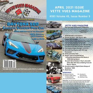 APRIL 2021 ISSUE VETTE VUES MAGAZINE, #593 Volume 49, Issue Number 9