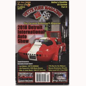 April 2018 Vette Vues Magazine Back Issue, Volume Forty-six, Number 9 For Sale