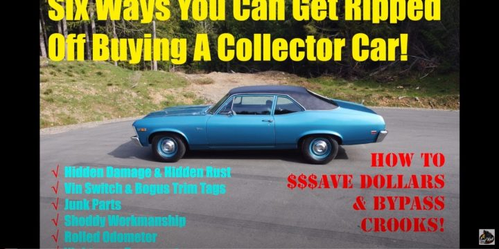 6 Ways You Can Get Ripped Off Buying A Collector Car! (Video)