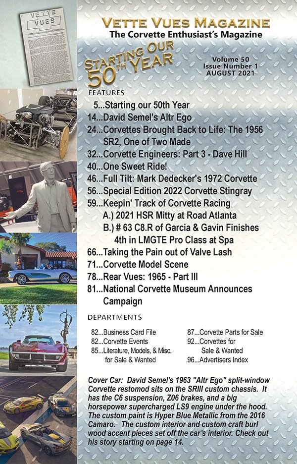 August 2021 Vette Vues Magazine, Volume 50, Issue Number 1, #597: Check out the articles in the August 2021 issue of Vette Vues Magazine
