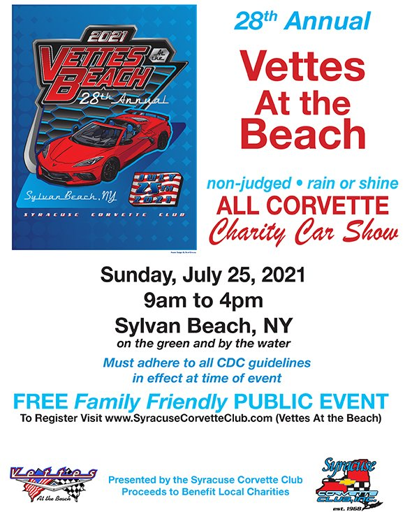 28th Vettes at the Beach All Corvette Charity Car show held at Sylvan Beach New York. 9 am to 4 pm held on the green and by the water. Free family-friendly public event.